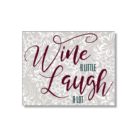 Phrase Print: Wine & Laugh